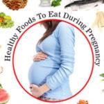 गर्भवती महिलाओं के पौष्टिक आहार कौन कौन से हैं
