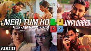 Meri Tum Ho (Unplugged) Lyrics | Ludo Pritam, Jubin Nautiyal, Ash King