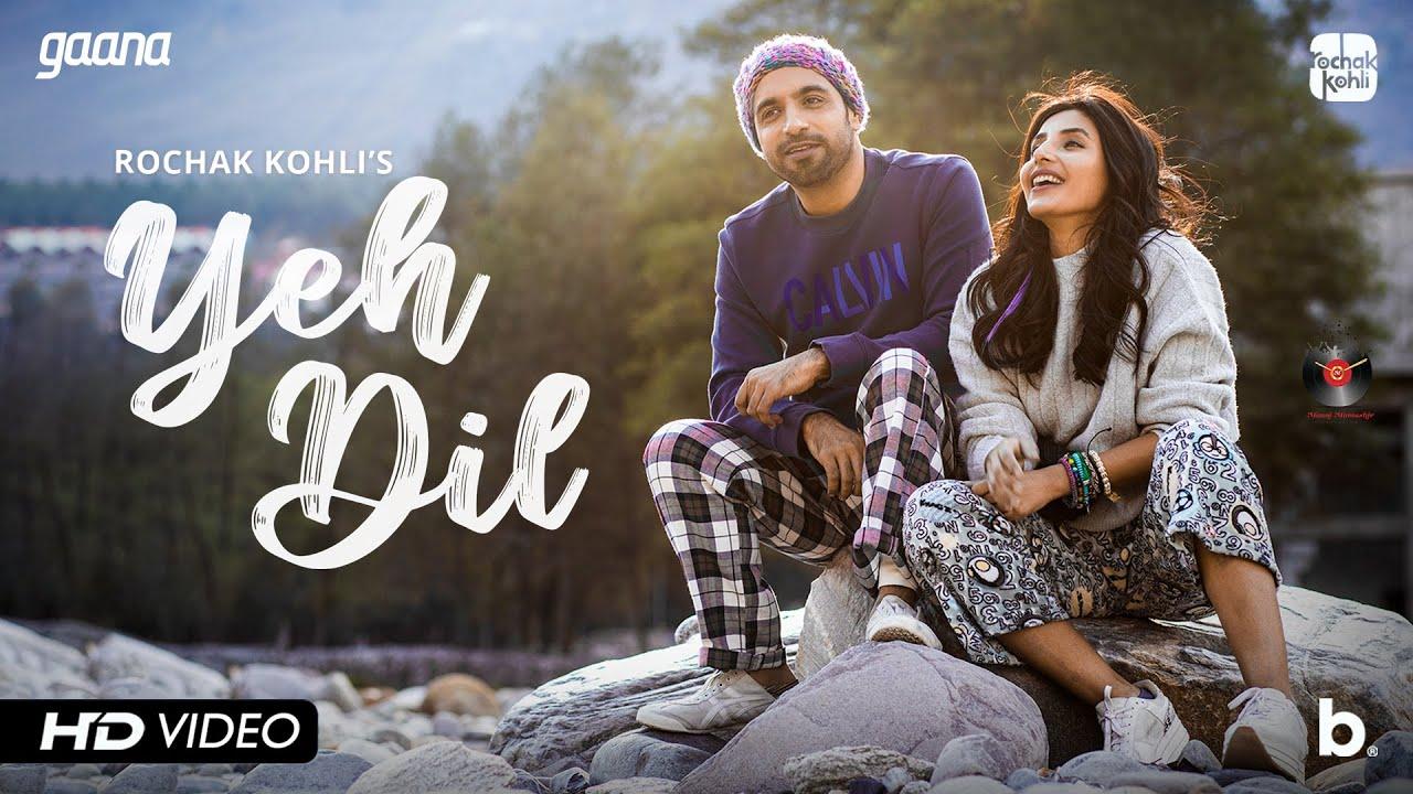 Yeh Dil Lyrics |   Rochak Kohli