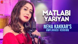 Matlabi Yariyan - Neha Kakkar's Unplugged Version Lyrics | The Girl On The Train Neha Kakkar