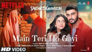 Main Teri Ho Gayi Lyrics | Sardar Ka Grandson | Millind Gaba, Pallavi Gaba