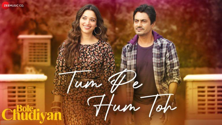 Tum Pe Hum Toh Lyrics | Bole Chudiyan (2021) | Raj Barman