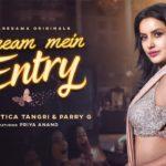 Dream Mein Entry Lyrics | Jyotica Tangri, Parry G