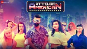 Attitude American: Video, Lyrics | Dev Negi